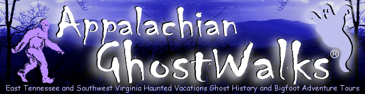 Appalachian GhostWalks Haunted Vacations Ghost History and Bigfoot Adventure Tours